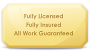 Fully Licensed, Fully Insured, All Work Guaranteed